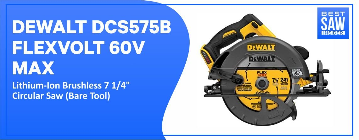 DEWALT DCS 575B – Flexvolt Circular Saw