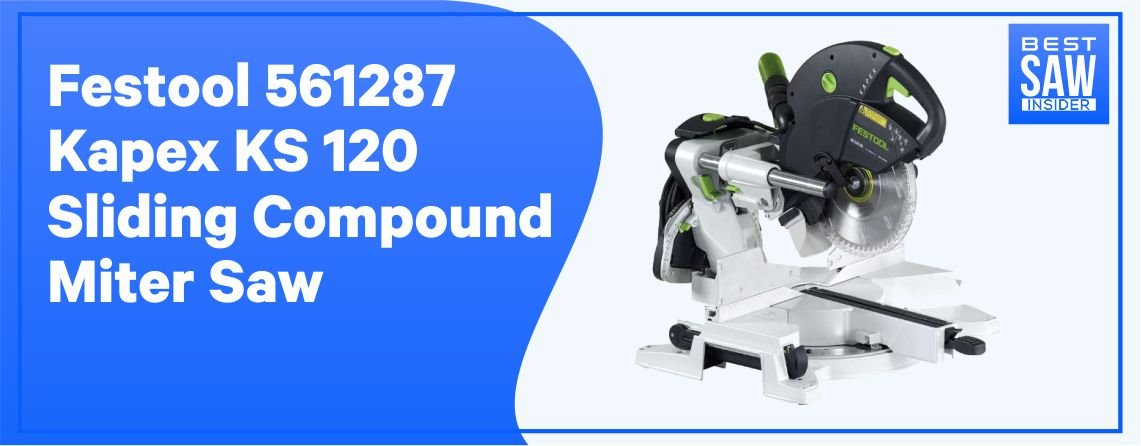 Festool Kapex KS 120 – Best 10 inch Sliding Compound Miter Saw