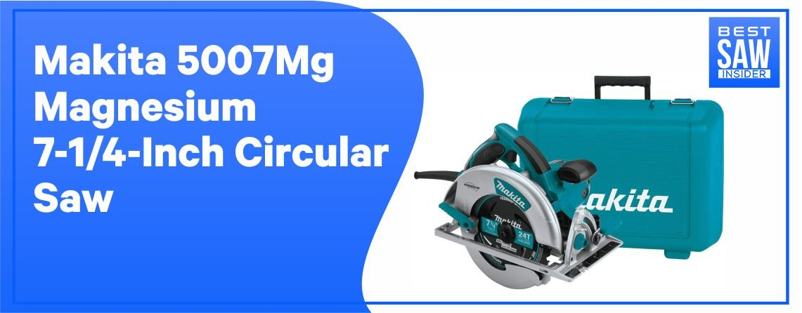 Makita 5007MG – Best Circular Saw for home use