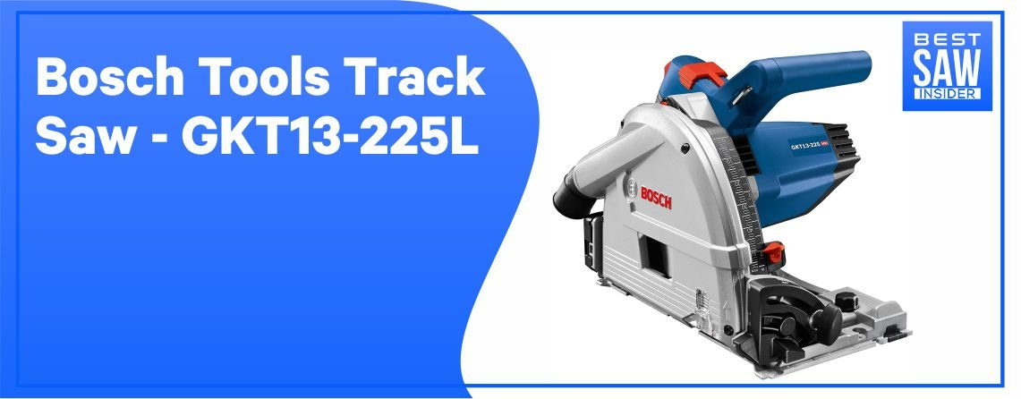 Bosch GKT13 – 225L - Best Track Saw for Jointing