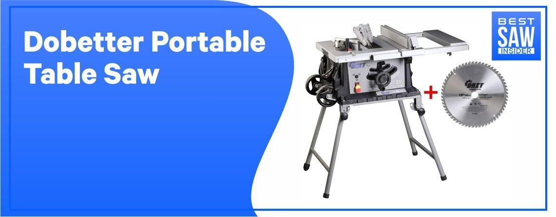 Dobetter DBTS 10 - Best Portable Table Saw