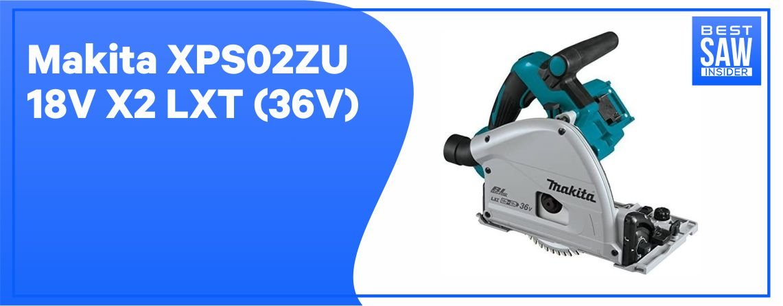 Makita XPS02ZU - Best Track Saw on the Market