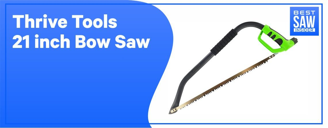 Thrive Tools 21 inch Bow Saw
