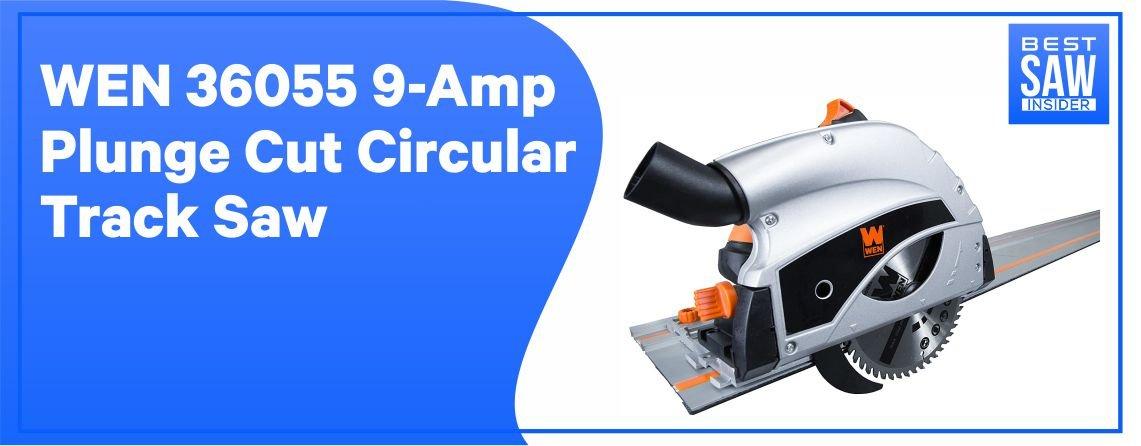 WEN 36055 - Plunge Cut Circular Track Saw