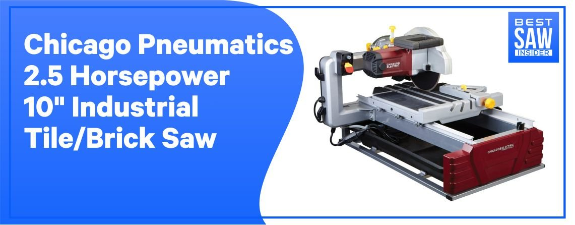 Chicago Pneumatics 2.5 HP - Best Indsutrial Tile Saw