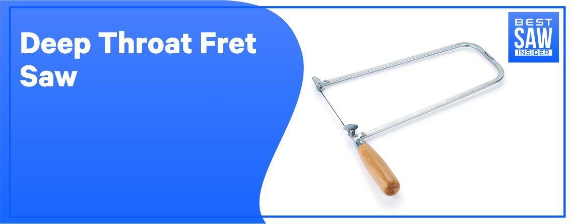 Deep Throat - Fret Saw