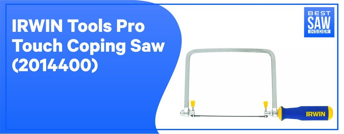 IRWIN Tools - ProTouch Coping Saw
