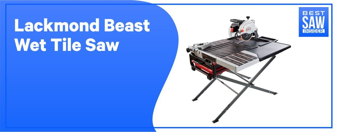 Lackmond - Beast Wet Tile Saw