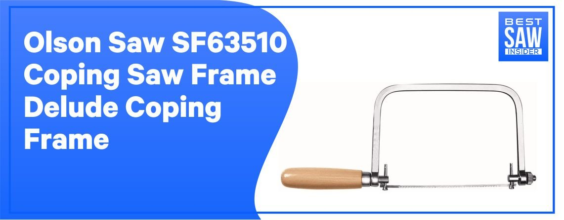 Olson SF63510 - Best Coping Saw for Woodworking