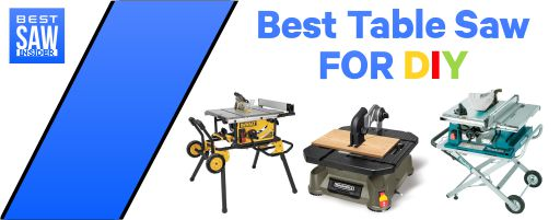 Best Table Saw for DIY 2020