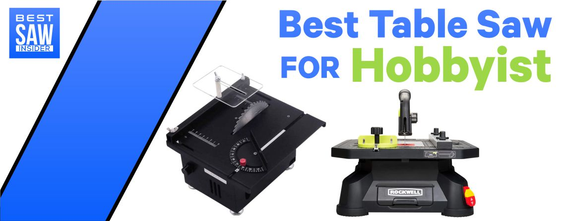 Best Table saw for Hobbiyst