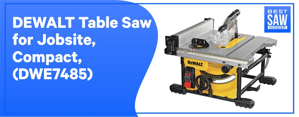 DEWALT TABLE SAW FOR JOBSITE (DWE7485)
