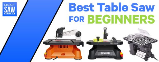 Best Table Saw for Beginners 2020