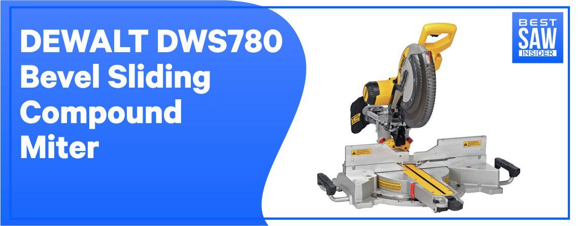 Dewalt DWS780 - Best Sliding Compound Miter Saw