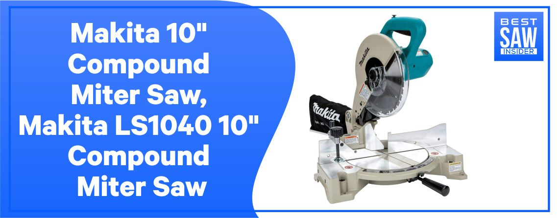 Makita LS1040 - Single Bevel Compound Miter Saw