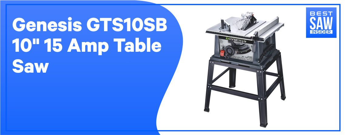 Genesis GTS10SB - Best 15 amperes Table Saw